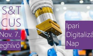 S&T FOCUS 2017 Ipari Digitalizációs Nap